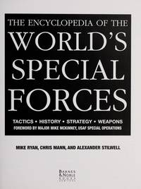 The encyclopedia of the world's special forces: Tactics, history, strategy, weapons by Mike Ryan - Hardcover - 2003-01-01 - from Ergodebooks and Biblio.com