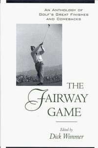 The Fairway Game  An Anthology of Golf's Great Finishes