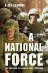 A National Force: The Evolution of Canada's Army, 1950-2000 (Studies in Canadian Military...