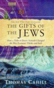 image of The Gift of the Jews: How a Tribe of Desert Nomads Changed the Way Everyone Thinks and Feels