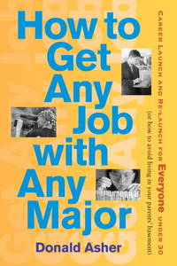 How to Get Any Job with Any Major: A New Look at Career Launch (How to Get Any Job: Career Launch...