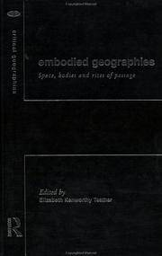 Embodied Geographies: Spaces, Bodies and Rites of Passage