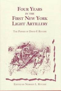 Four Years in the First New York Light Artillery; The Papers of David F. Ritchie.