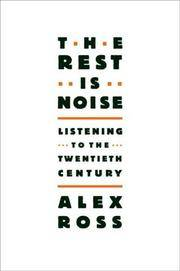 image of The Rest Is Noise: Listening to the Twentieth Century