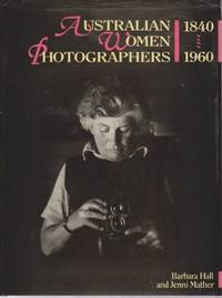 Australian Women Photographers: 1840-1960