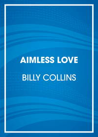 image of Aimless Love: A Selection of Poems