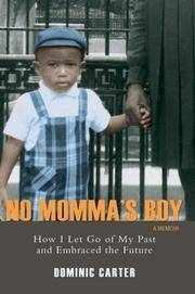 No Momma's Boy: How I Let Go of My Past and Embraced the Future