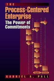 The Process-Centered Enterprise: The Power of Commitments by Pall, Gabriel A