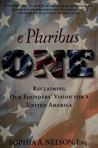 E Pluribus ONE: Reclaiming Our Founders' Vision for a United America