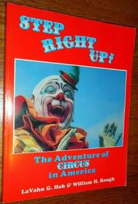 Step Right Up: The Adventure of Circus in America by  William Rough Lavahn G. Hoh - Paperback - December 1990 - from Jane Addams Book Shop (SKU: 100184)