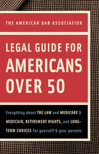 The American Bar Association Legal Guide For Americans Over 50