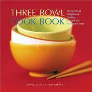 Three Bowl Cookbook (The Secrets of Enlightened Cooking from the Zen Mountain Center)
