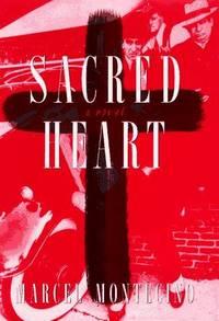 Sacred Heart. A Novel