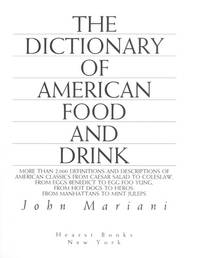The Dictionary of American Food and Drink: More Than 2, 000 Definitions and Descriptions of...