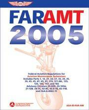 FAR/AMT 2005: Federal Aviation Regulations for Aviation Maintenance Technicians (FAR/AIM series)