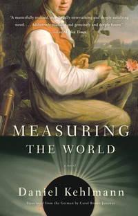 Measuring the World: A Novel.