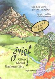 Grief  Climb Toward Understanding : Self-Help When You Are Struggling