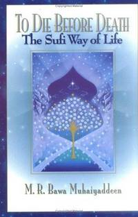 To Die Before Death: The Sufi Way of Life (Unabridged)