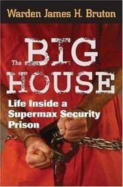 The Big House: Life Inside a Supermax Security Prison