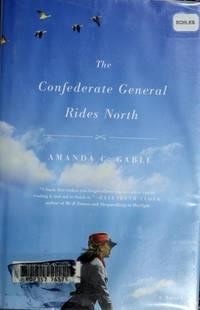 The Confederate General Rides North: A Novel