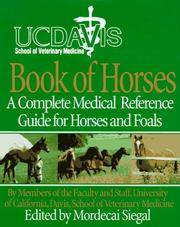 UC Davis School of Veterinary Medicine Book of Horses: A Complete Medical Reference Guide for...