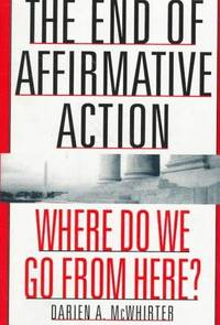 The End of Affirmative Action: Where Do We Go from Here?