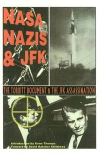 NASA, NAZIS & JFK. THE TORBITT DOCUMENT & THE JFK ASSASSINATION.