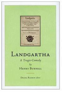 Landgartha: A Tragie-Comedy: by Henry Burnell (Literature of Early Modern Ireland) by Deana Rankin - Hardcover - 2013 - from Charles Byrnes Bookshop and Biblio.com