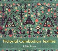 Pictorial Cambodian Textiles: Traditional Celebratory Hangings