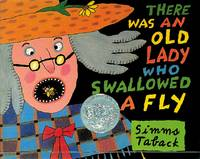 There Was an Old Lady Who Swallowed a Fly [Hardcover] Taback, Simms