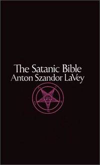 The Satanic Bible by  Anton Szandor Lavey - Paperback - from Mega Buzz Inc and Biblio.com