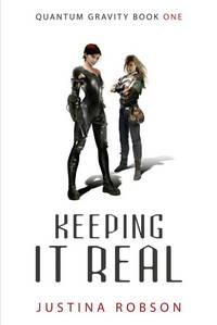 Keeping It Real (Quantum Gravity, Book 1)