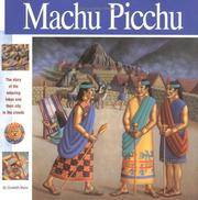 Machu Picchu; The Story of the Amazing Inkas and Their City in the Clouds