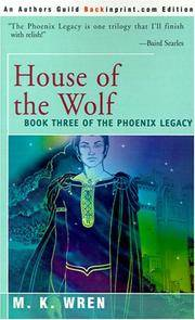 image of House of the Wolf: Book Three of The Phoenix Legacy