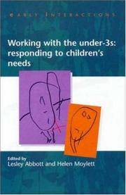 Working with the Under Threes: Responding to Children's Needs (Early Interactions) by Laesley Abbott , Helen Moylett - 1997
