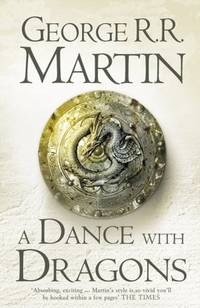 A Dance With Dragons: Book 5 of A Song of Ice and Fire (Song of Ice & Fire 5)