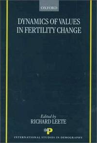 Dynamics of Values in Fertility Change (International Studies in Demography) by  Richard (Editor) Leete - 1st - 1999 - from First Landing Books & Art and Biblio.co.uk