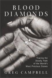 Blood Diamonds. Tracing the Deadly Path of the World's Most Precious Stones