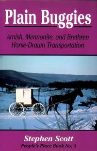 Plain Buggies: Amish, Mennonite, And Brethren Horse-Drawn Transportation
