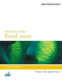 New Perspectives on Microsoft Excel 2010, Introductory (New Perspectives Series: Individual...