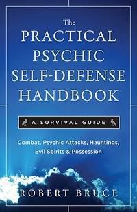 PRACTICAL PSYCHIC SELF-DEFENSE HANDBOOK: A Survival Guide