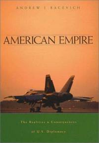 american empire - the realities and consequences of us diplomacy