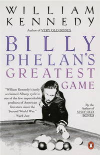 Billy Phelan's Greatest Game by Kennedy, William