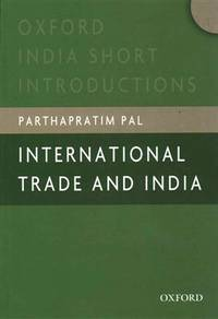 International Trade and India (Oxford India Short Introductions)