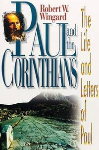 Paul and the Corinthians: The Life and Letters of Paul