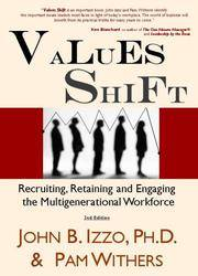 Values Shift: Recruiting, Retaining and Engaging the Multigenerational Workforce