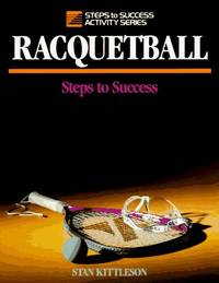 Racquetball: Steps to Success (Steps to Success Activity Series) by  Stan Kittleson - Paperback - 1992-01-01 - from Once Upon a Time Books (SKU: mon0000013396)