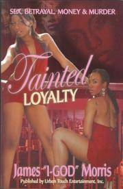 Tainted Loyalty : Sex, Betrayal, Money and Murder