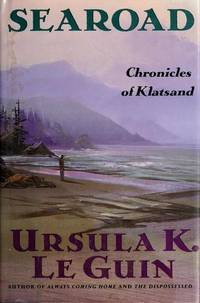 SEAROAD. CHRONICLES OF KLATSLAND by  Ursula Le Guin - Signed First Edition - 1991 - from Balcony Books and Records and Biblio.com