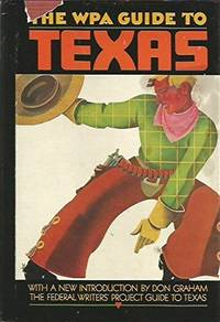 The WPA Guide to Texas : the Federal Writers' Project Guide to Texas